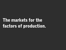 Online quiz The markets for the factors of production.