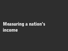 Online quiz Measuring a nation's income