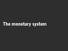 Online quiz The monetary system