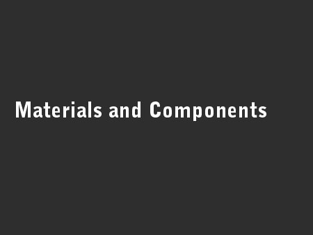 Materials and Components