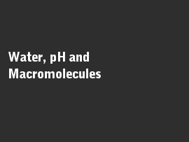 Online quiz Water, pH and Macromolecules