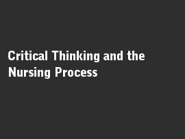 Online quiz Critical Thinking and the Nursing Process