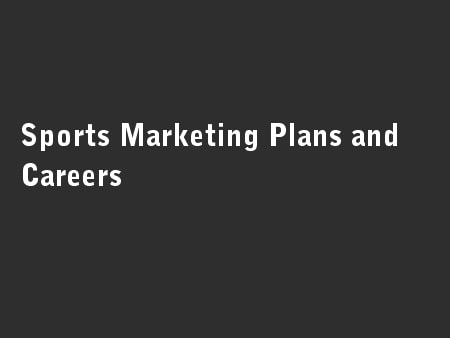 Sports Marketing Plans and Careers