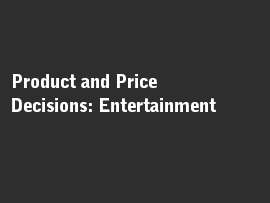 Online quiz Product and Price Decisions: Entertainment