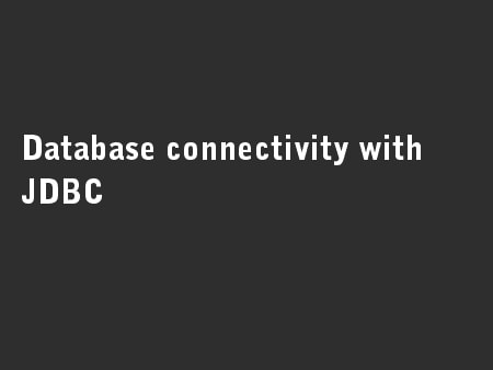 Database connectivity with JDBC